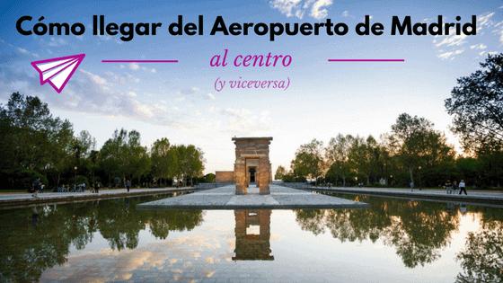 Coomo llegar del Aeropuerto de Madrid Barajas al centro